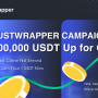 Justwrapper Tutorial, and how to get Justwrapper 100,000 USDT Free
